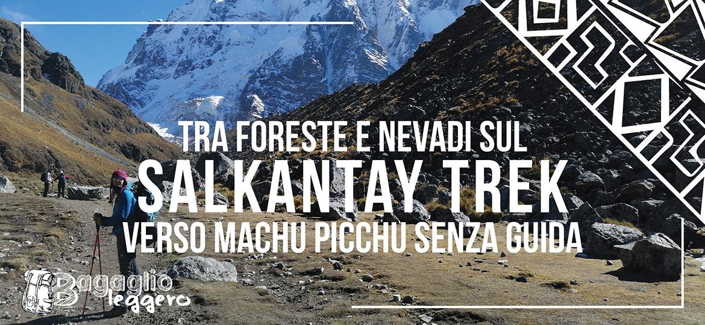 Salkantay Trek senza guida verso Machu Picchu