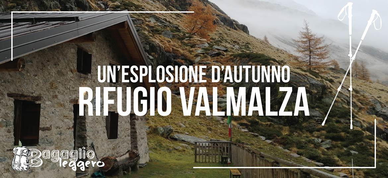 Rifugio Valmalza e l'esplosione d'autunno