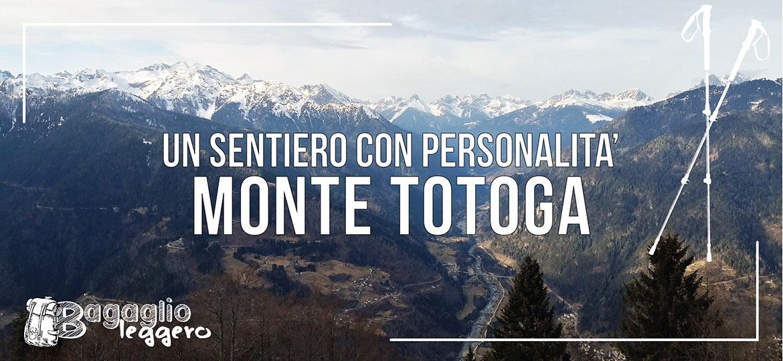 Monte Totoga: un sentiero dalla forte personalità