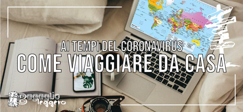 viaggiare da casa ai tempi del coronavirus