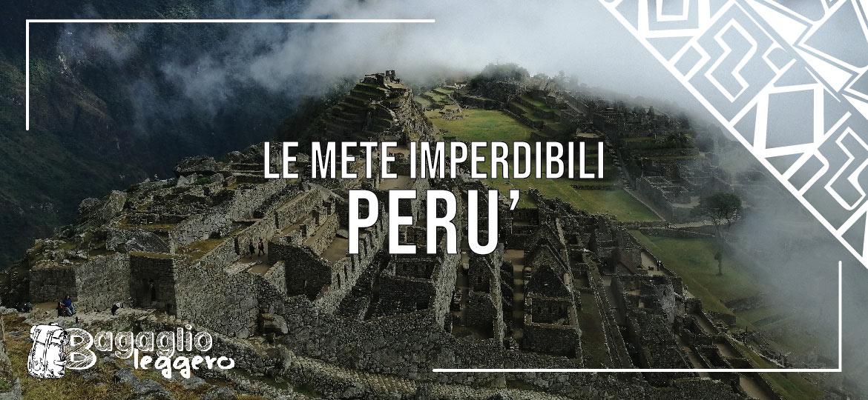 Cosa vedere in Perù: le mete imperdibili