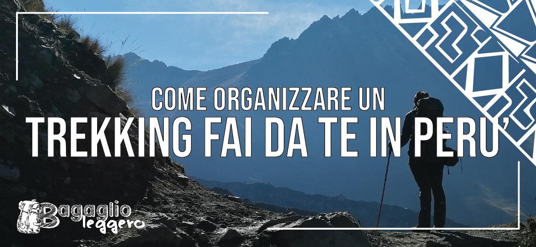 Come organizzare un trekking fai da te in Perù