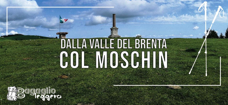 Dalla Valle del Brenta al Col Moschin