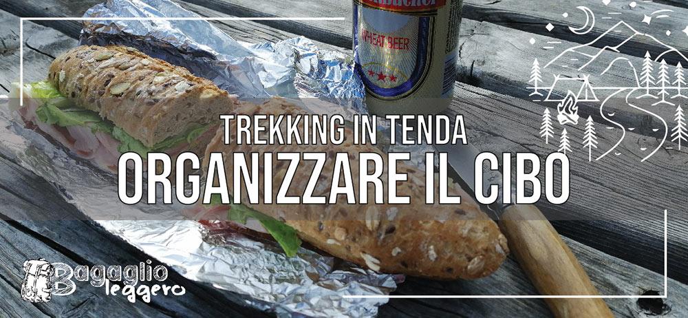 Come organizzare il cibo per un trekking in tenda