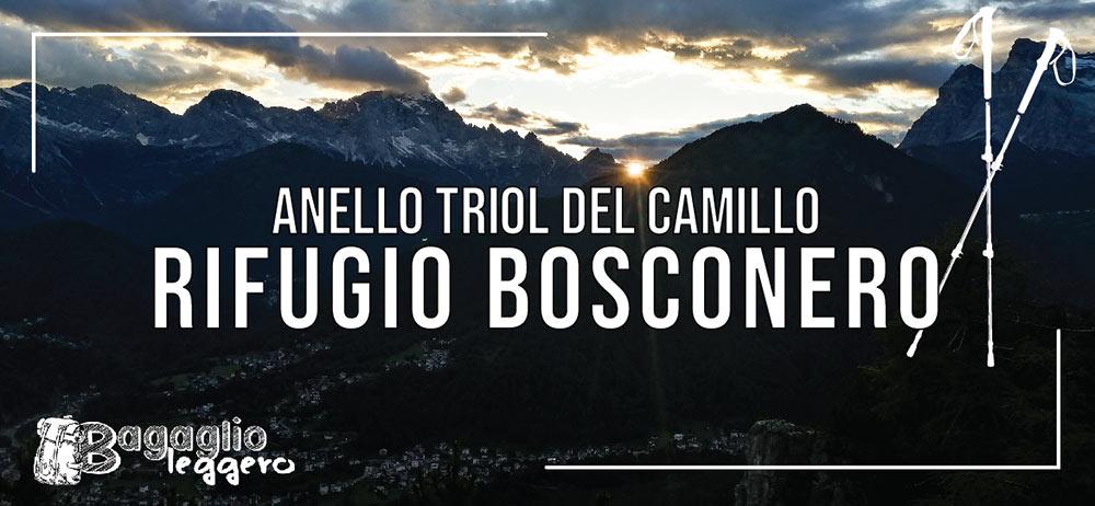 Rifugio Bosconero e giro ad anello per il Triol del Camillo