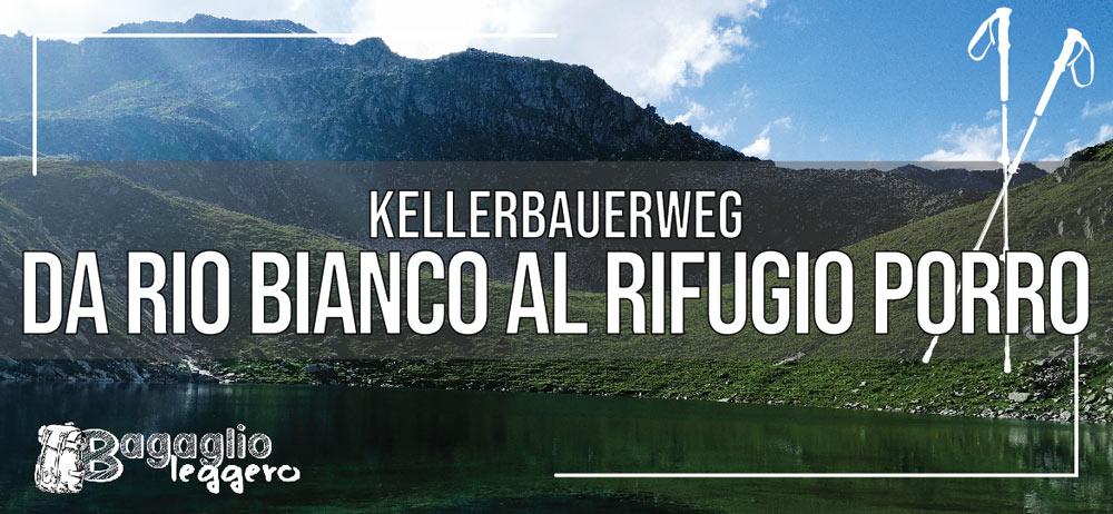 Kellerbauerweg: anello da Rio Bianco a Rifugio Porro