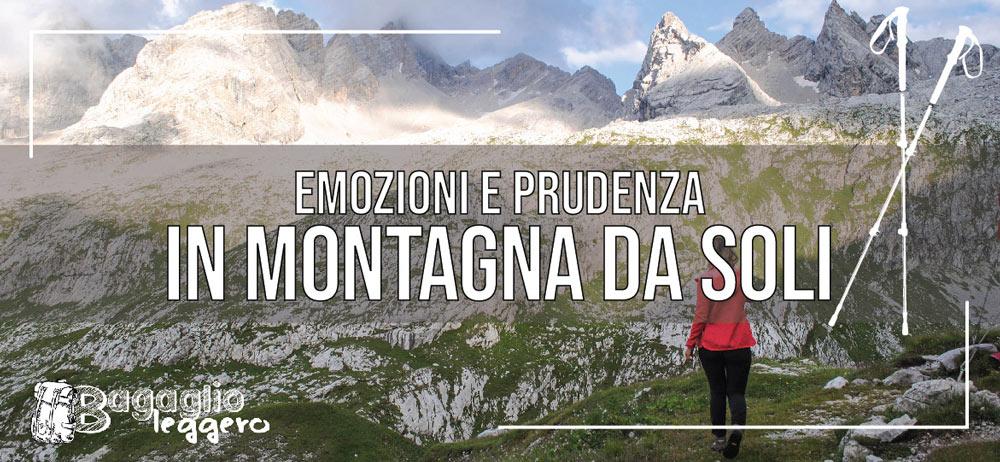 In montagna da soli: emozione e prudenza