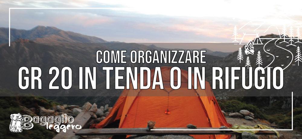 GR 20 in tenda o in rifugio: come organizzarlo