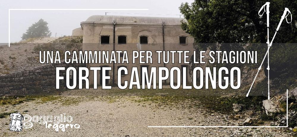 Forte Campolongo: una camminata per tutte le stagioni