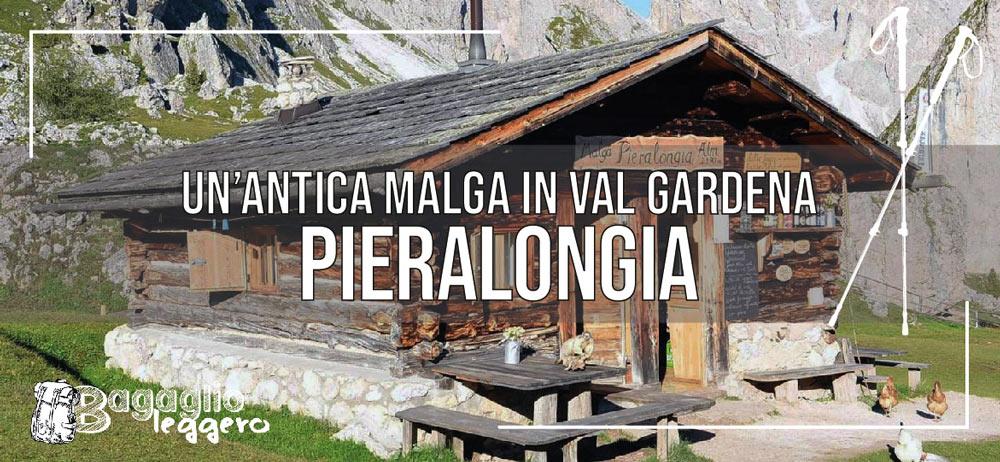 Malga Pieralongia: una delle malghe più antiche della Val Gardena