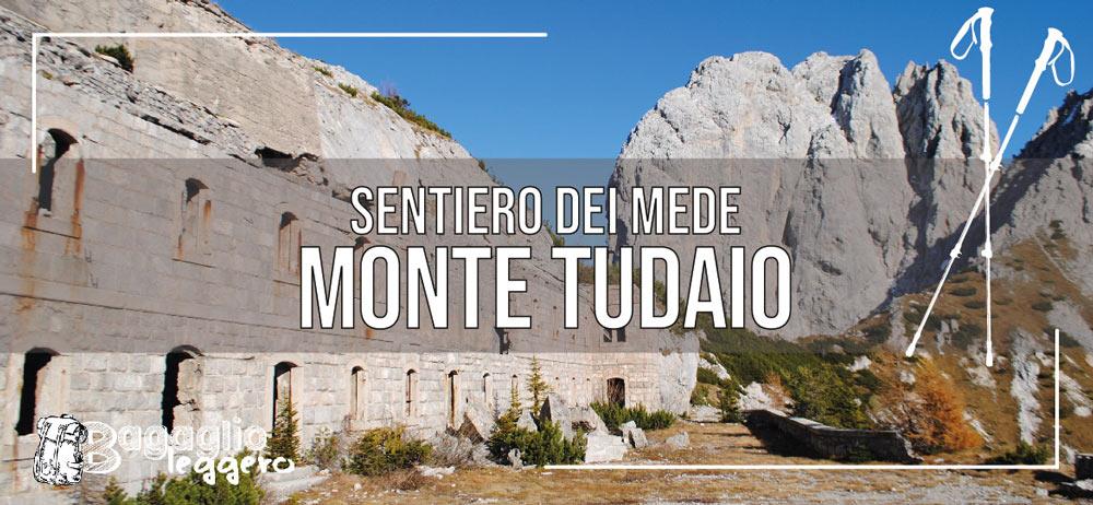 Monte Tudaio, Forte Tudaio e sentiero dei Mede