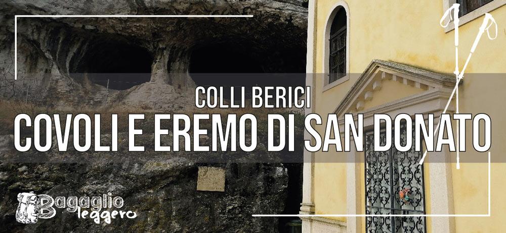Covoli ed Eremo di San Donato sui Colli Berici a Villaga
