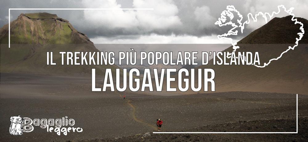 Laugavegur è il trekking più popolare d'Islanda