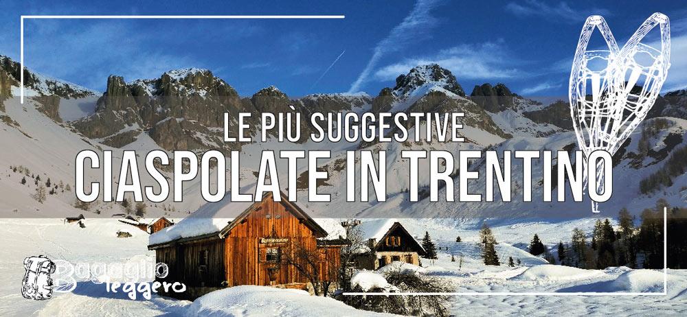Le più suggestive ciaspolate in Trentino