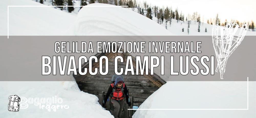Bivacco Campi Lussi gelida emozione invernale
