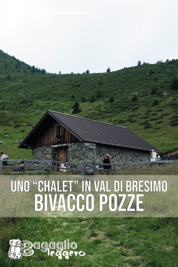 Bivacco Pozze in Val di Bresimo (zona Val di Non) pin