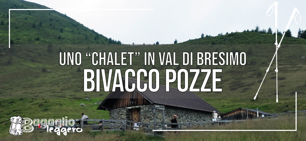Bivacco Pozze in Val di Bresimo (zona Val di Non)