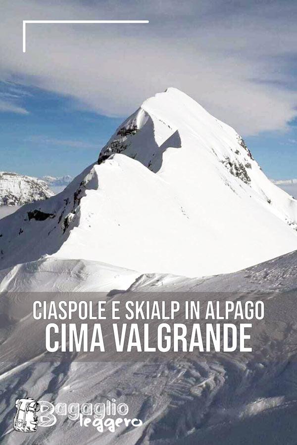 Cima Valgrande - Ciaspolata e skialp in Alpago Pin