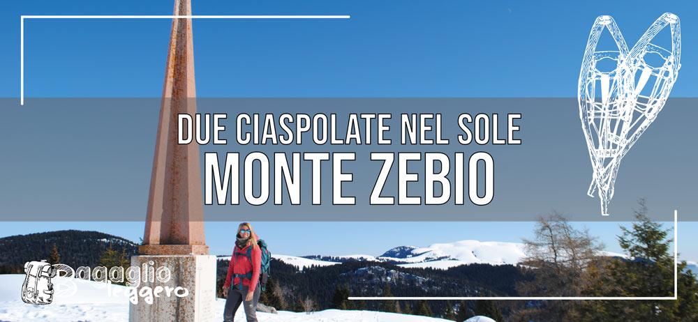 Monte Zebio - Due ciaspolate nel sole